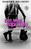 Groß, blond, Rockstar! Traummann? (eBook, ePUB)