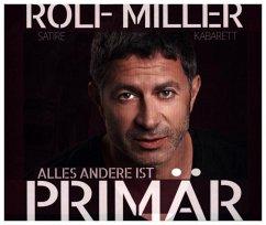 Alles andere ist primär, 1 Audio-CD - Miller, Rolf