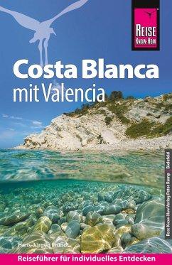 Reise Know-How Reiseführer Costa Blanca mit Valencia (eBook, PDF) - Fründt, Hans-Jürgen