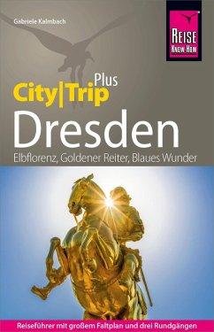 Reise Know-How Reiseführer Dresden (CityTrip PLUS) (eBook, PDF) - Kalmbach, Gabriele