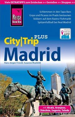 Reise Know-How Reiseführer Madrid (CityTrip PLUS) (eBook, PDF) - Fründt, Hans-Jürgen; Muxfeldt, Susanne