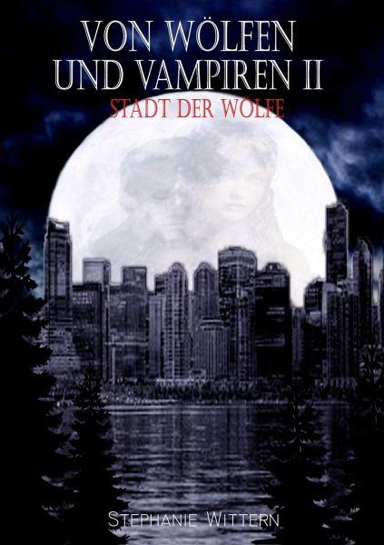 Von Wölfen und Vampiren II - Wittern, Stephanie