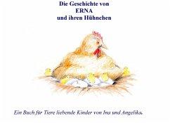 Die Geschichte von Erna und ihren Hühnchen