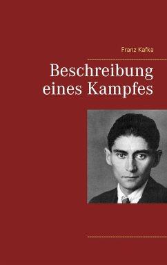 Beschreibung eines Kampfes - Kafka, Franz