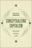 Conceptualizing Capitalism: Institutions, Evolution, Future