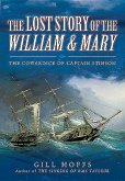 Lost Story of the William and Mary: The Cowardice of Captain Stinson
