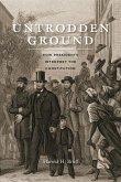Untrodden Ground - How Presidents Interpret the Constitution