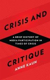 Crisis and Critique: A Brief History of Media Participation in Times of Crisis