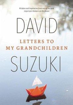 Letters to My Grandchildren - Suzuki, David