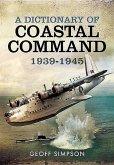 Dictionary of Coastal Command 1939 - 1945