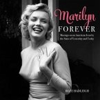 Marilyn Forever: Musings on an American Icon by the Stars of Yesterday and Today