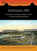 Battlespace 1865: Archaeology of the Landscapes, Strategies, and Tactics of the North Platte Campaign, Nebraska