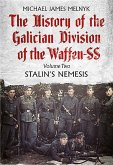 The History of the Galician Division of the Waffen Ss. Volume 2: Stalin's Nemesis