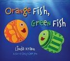 Orange Fish, Green Fish
