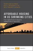 Affordable Housing in Us Shrinking Cities: From Neighborhoods of Despair to Neighborhoods of Opportunity?