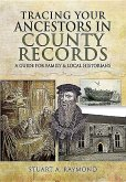 Tracing Your Ancestors in County Records: A Guide for Family and Local Historians