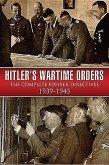 Hitler's Wartime Orders: The Complete Fuhrer Directives 1939-1945