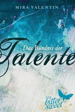 Das Bündnis der Talente / Die Talente Bd.2 - Valentin, Mira
