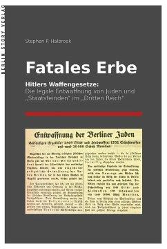 Fatales Erbe - Halbrook, Stephen P.