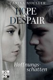 Hoffnungsschatten / Hope & Despair Bd.1