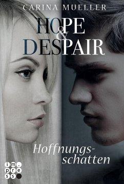 Hoffnungsschatten / Hope & Despair Bd.1 - Mueller, Carina