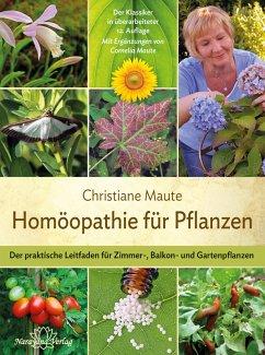 Homöopathie für Pflanzen (eBook, ePUB) - Maute, Christiane