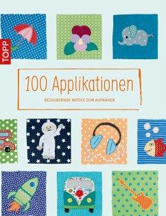 100 Applikationen (eBook, PDF) - Nixdorf, Heike; Fleischmann, Sabrina