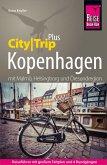 Reise Know-How Reiseführer Kopenhagen mit Malmö (CityTrip PLUS) inkl. Lund, Helsingborg und Öresundregion (eBook, PDF)