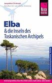 Reise Know-How Reiseführer Elba und die anderen Inseln des Toskanischen Archipels: (mit 17 Wanderungen) (eBook, PDF)