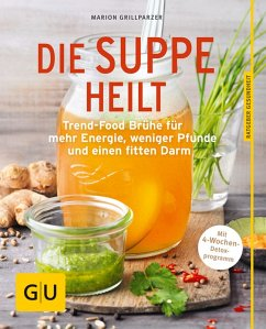 Die Suppe heilt (eBook, ePUB) - Grillparzer, Marion