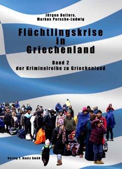 Flüchtlingskrise in Griechenland (eBook, PDF) - Bellers, Jürgen; Porsche-Ludwig, Markus