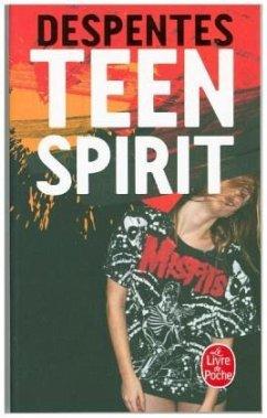 Teen spirit - Despentes, Virginie