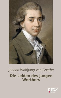 Die Leiden des jungen Werthers (eBook, ePUB) - von Goethe, Johann Wolfgang