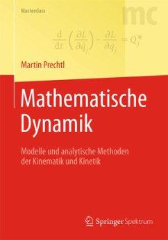 Mathematische Dynamik - Prechtl, Martin