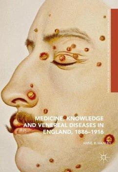 Medicine, Knowledge and Venereal Diseases in England, 1886-1916 - Hanley, Anne
