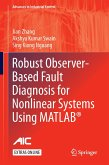 Robust Observer-Based Fault Diagnosis for Nonlinear Systems Using MATLAB®