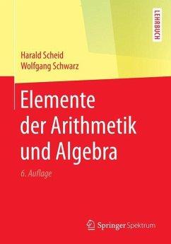 Elemente der Arithmetik und Algebra - Scheid, Harald;Schwarz, Wolfgang