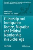 Citizenship and Immigration - Borders, Migration and Political Membership in a Global Age