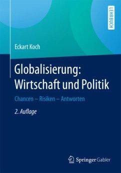 Globalisierung: Wirtschaft und Politik - Koch, Eckart