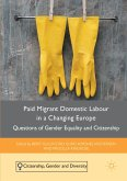 Paid Migrant Domestic Labour in a Changing Europe: Questions of Gender Equality and Citizenship