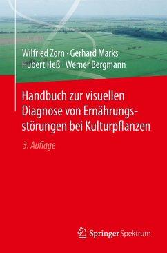 Handbuch zur visuellen Diagnose von Ernährungsstörungen bei Kulturpflanzen - Zorn, Wilfried;Marks, Gerhard;Heß, Hubert