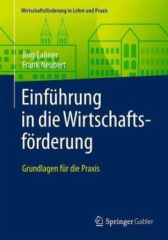 Einführung in die Wirtschaftsförderung - Lahner, Jörg;Neubert, Frank