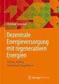 Dezentrale Energieversorgung mit regenerativen Energien