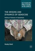 The Origins and Dynamics of Genocide: