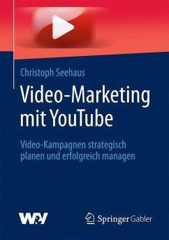 Video-Marketing mit YouTube - Seehaus, Christoph