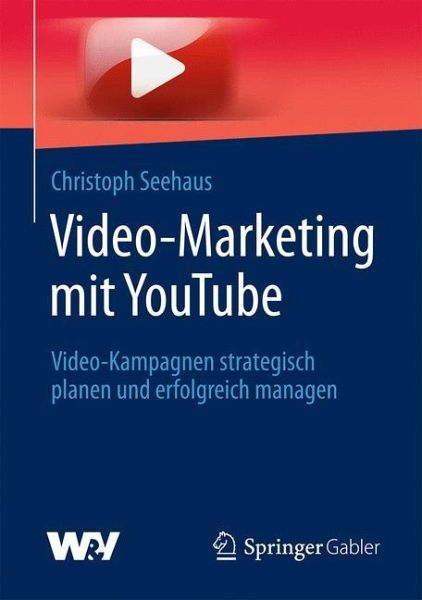 Video-Marketing mit YouTube - Seehaus, Christoph