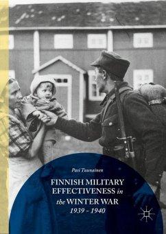 Finnish Military Effectiveness in the Winter War, 1939-1940 - Tuunainen, Pasi