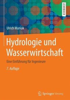 Hydrologie und Wasserwirtschaft - Maniak, Ulrich