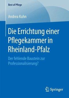 Die Errichtung einer Pflegekammer in Rheinland-...