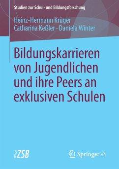Bildungskarrieren von Jugendlichen und ihre Peers an exklusiven Schulen - Krüger, Heinz-Hermann; Keßler, Catharina; Winter, Daniela